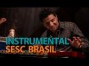 Deangelo Silva Programa Instrumental Sesc Brasil