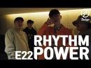 [7INDAYS] E22 : Rhythm Power
