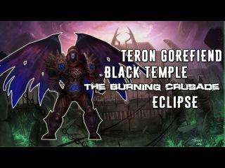 Teron Gorefiend / Black Temple / TBC 2.4.3 / First kill