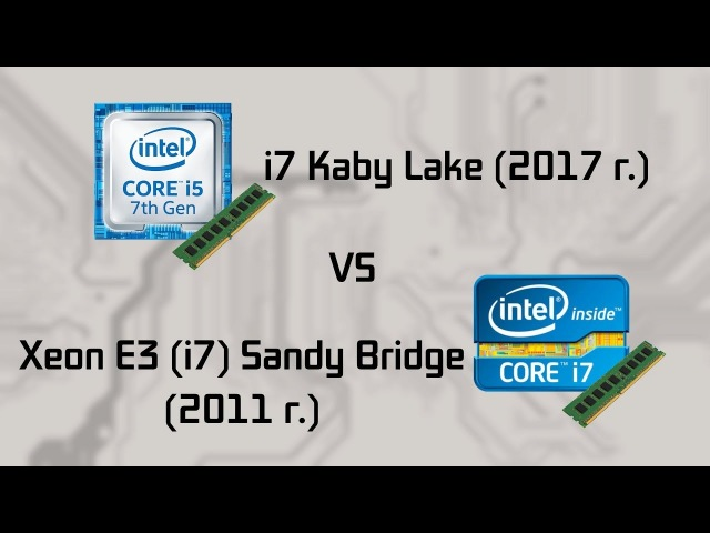 Intel Sandy Bridge vs Kaby Lake v 1 1
