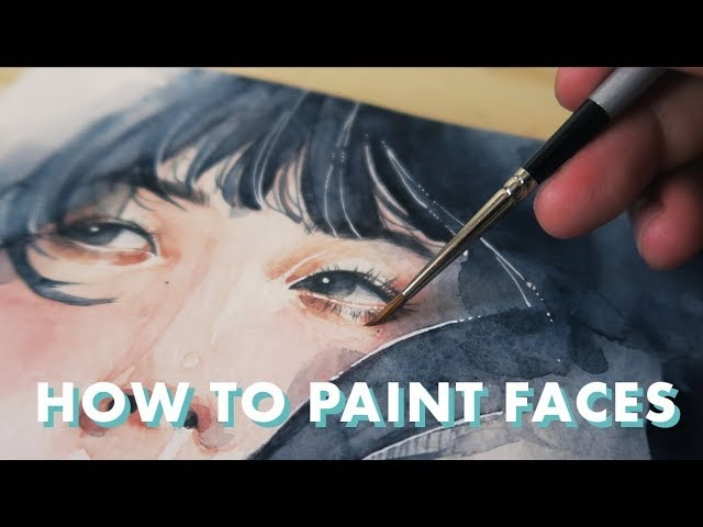 HOW TO PAINT FACES WITH WATERCOLOR Tutorial QA