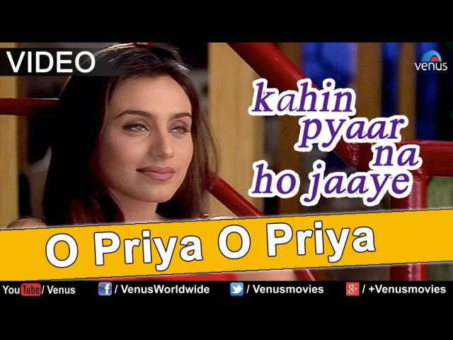 O Priya O Priya Kahin Pyaar Na Ho Jaaye