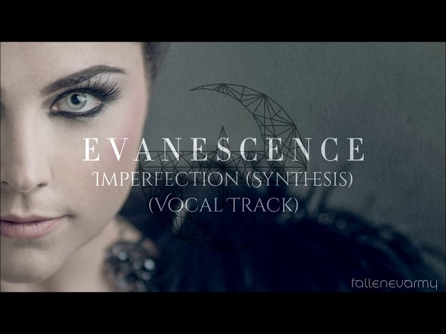Evanescence - Imperfection (Synthesis) [Official Vocal Track]
