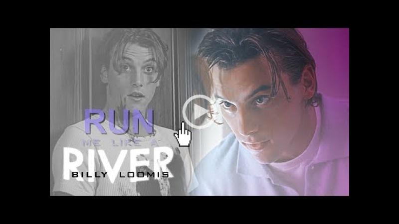Billy Loomis || Run Me Like a River