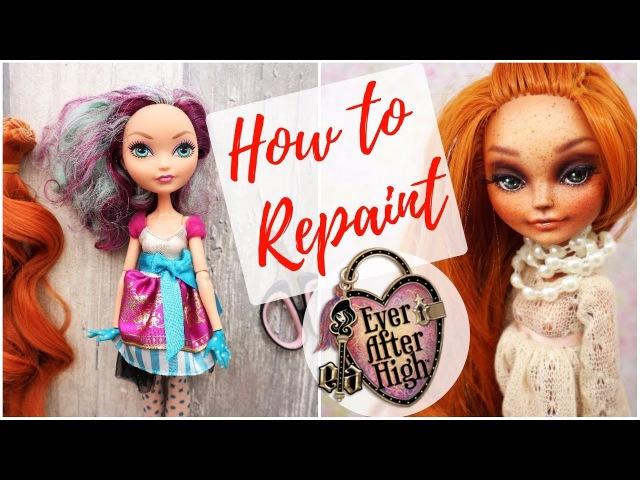 How To Repaint Ever After High Doll / Custom Monster High, Barbie Dolls / DIY Tutorial Handmade
