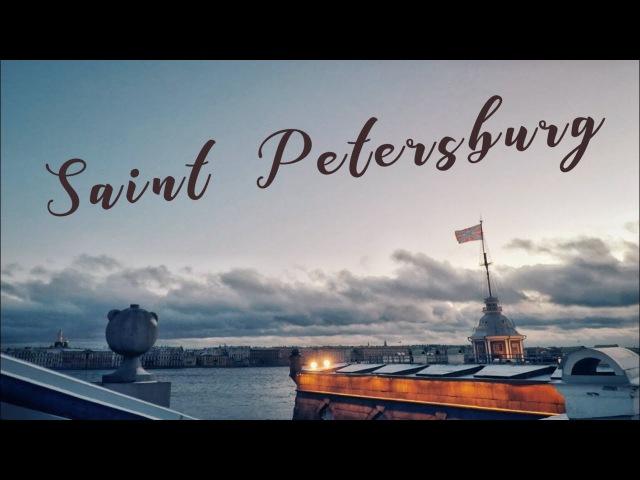 Saint Petersburg Санкт-Петербург | Cinematic | GoPro hero 5 | Karma grip