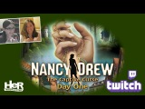 Nancy Drew The Captive Curse Day One Twitch  HeR Interactive