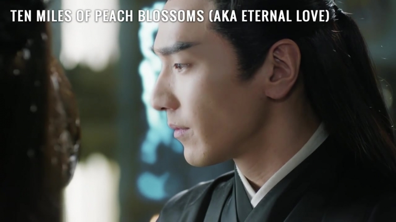 TEN MILES OF PEACH BLOSSOMS aka ETERNAL LOVE Ep 43 – Do I Have A Place In Your Heart