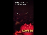Love is  14.02  FIDEL CLUB  18+