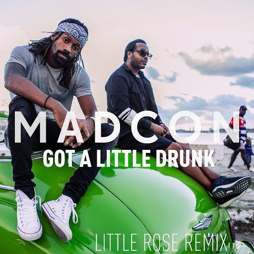 Madcon альбом Got a Little Drunk (Little Rose Remix)