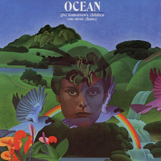 Ocean альбом Give Tomorrow's Children One More Chance