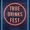 TRUE DRINKS FEST
