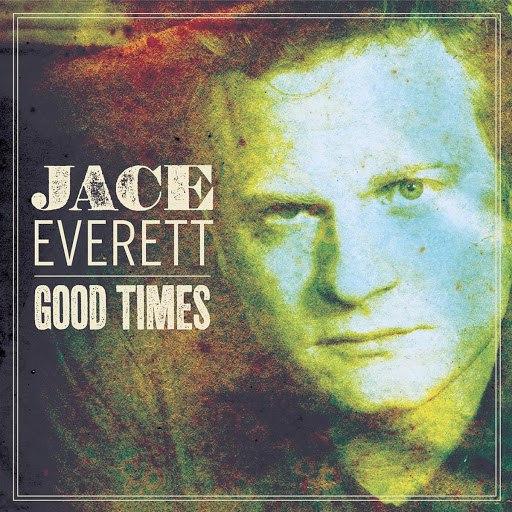 Jace Everett альбом Good Times