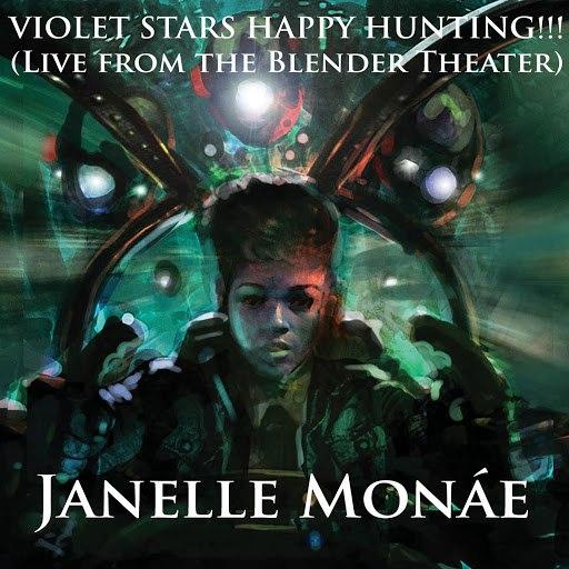 Janelle Monáe альбом Violet Stars Happy Hunting!!! [Live At The Blender Theater]