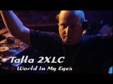 Talla 2XLC - World In My Eyes (Live @ Viva Club Rotation)