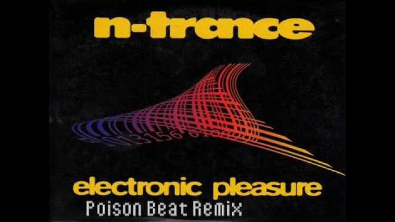 N-Trance - Electronic Pleasure (Poison Beat Remix)