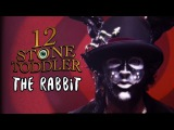 12 Stone Toddler - The Rabbit (Official music promo video)