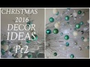 Christmas Decor Ideas | CEILING TWIGS AND ORNAMENTS (2016)