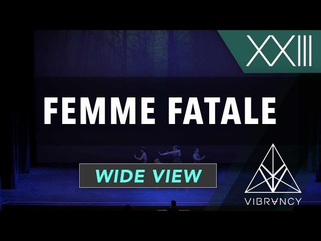 Femme Fatale | VIBE XXIII 2018 [@VIBRVNCY 4K]