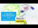 Digimon Adventure tri: Nosso Futuro [Bokura no Mirai] Trailer 1 - Legendado