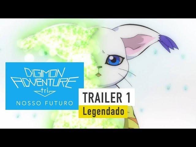 Digimon Adventure tri: Nosso Futuro; Trailer 1 - Legendado