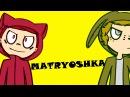 Matryoshka fnafhs