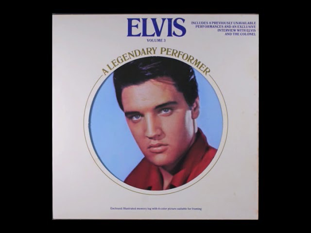 Elvis-A Legendary Performer Volume 3 c 1978 cleaned up from LP