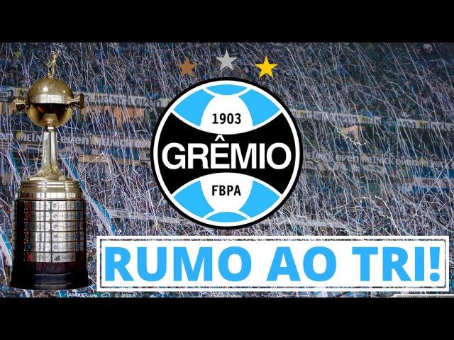 Vídeo Motivacional Grêmio Libertadores 2017 | Rumo ao Tri!