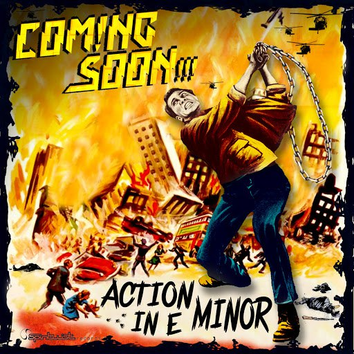 Coming Soon альбом Action in E Minor