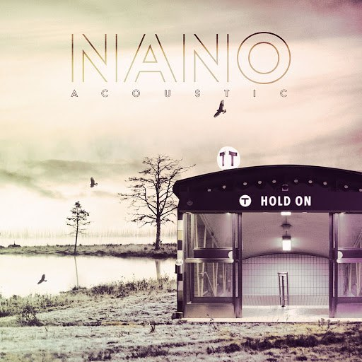 Nano альбом Hold On (Acoustic)