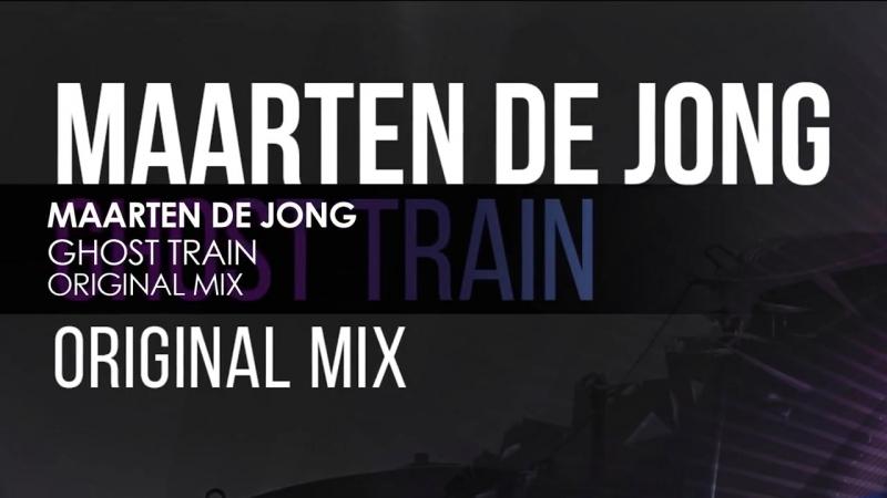 Maarten De Jong - Ghost Train (Original Mix)