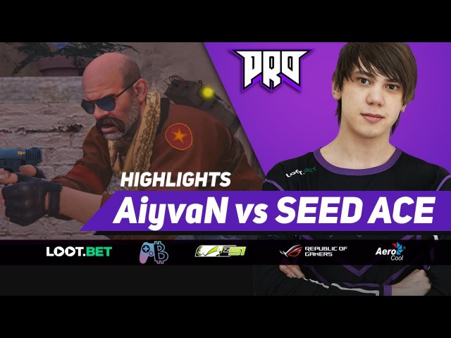 AiyvaN vs SEED ACE » pro100 HIGHLIGHTS