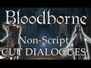 Bloodborne Unused Dialogues 2 ► Non Script Hidden Dialogues