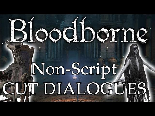 Bloodborne Unused Dialogues (2) ► Non-Script Hidden Dialogues!