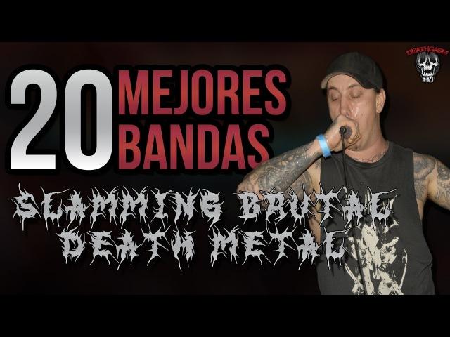 TOP 20: Las Mejores Bandas SLAMMING/BRUTAL DEATH METAL | DEATHGASM TV