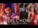 Yo Yo Honey Singh DIL CHORI Video Simar Kaur, Ishers Hans Raj Hans Sonu Ke Titu Ki Sweety