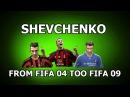 SHEVCHENKO FROM FIFA 04 TOO FIFA 09 | rating goals