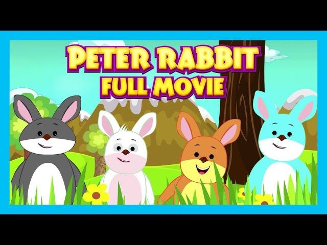 PETER RABBIT FULL ANIMATED MOVIE FOR KIDS - KIDS ANIMATION || STORYTELLING - TIA AND TOFU