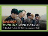 MONSTA X  B.A.P - Shine Forever  One Shot (instr.) MashUp