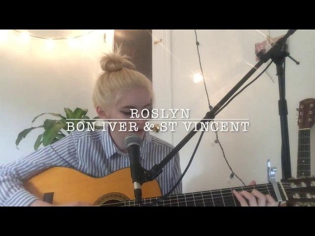 Roslyn (Cover) - Bon Iver St. Vincent ♡