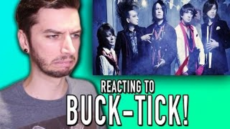 REACTING TO BUCK TICK