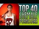 SHEMALE PORNSTARS Top 40 Part 4 4 Sexy ladyboys and trannys around the World