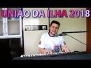 União da Ilha 2018: Análise do samba e do intérprete.