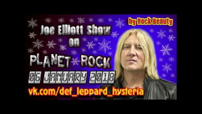 Joe Elliott (Def Leppard) Show on Planet Rock (06 January 2018)