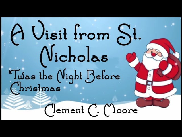 'Twas the Night Before Christmas - A Visit from St. Nicholas by Clement C. Moore - FreeSchool