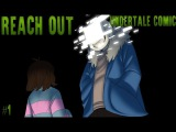 (undertale comic) REACH OUT #1 Русский дубляж RUS