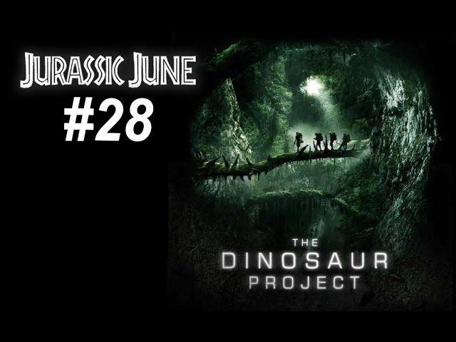 Jurassic June 28 The Dinosaur Project (2012)