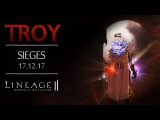 [Lineage 2] Troy - Sieges 17.12.17