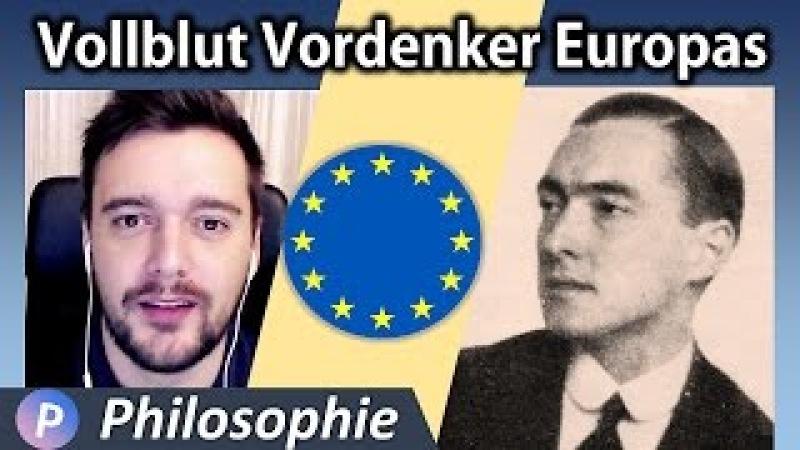 Graf von Coudenhove Kalergi Exzentrischer Begründer der modernen Europa Idee