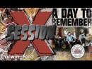 A Day To Remember - Live X Session HD
